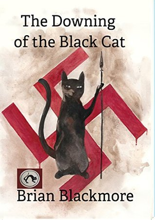 The Downing of the Black Cat  by  Brian Blackmore