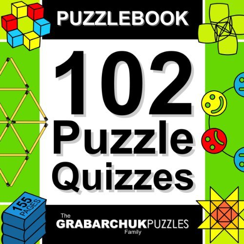 102 Puzzle Quizzes (Interactive Puzzlebook for E-readers)  by  The Grabarchuk Family
