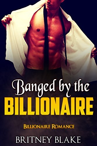 Banged  by  the Billionaire (BBW Shapeshifter Romance) (New Adult Paranormal Romance Short Stories) by Britney Blake