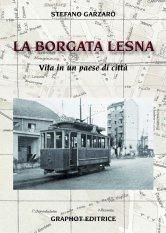 La Borgata Lesna : Vita in un paese di città  by  Stefano Garzaro