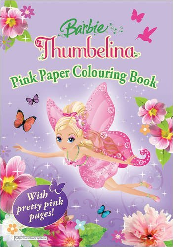Barbie Thumbelina: Pink Pages Colouring Book  by  Egmont Books Ltd