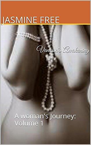 Vanessas Awakening: A womans Journey: Volume 1  by  Jasmine Free