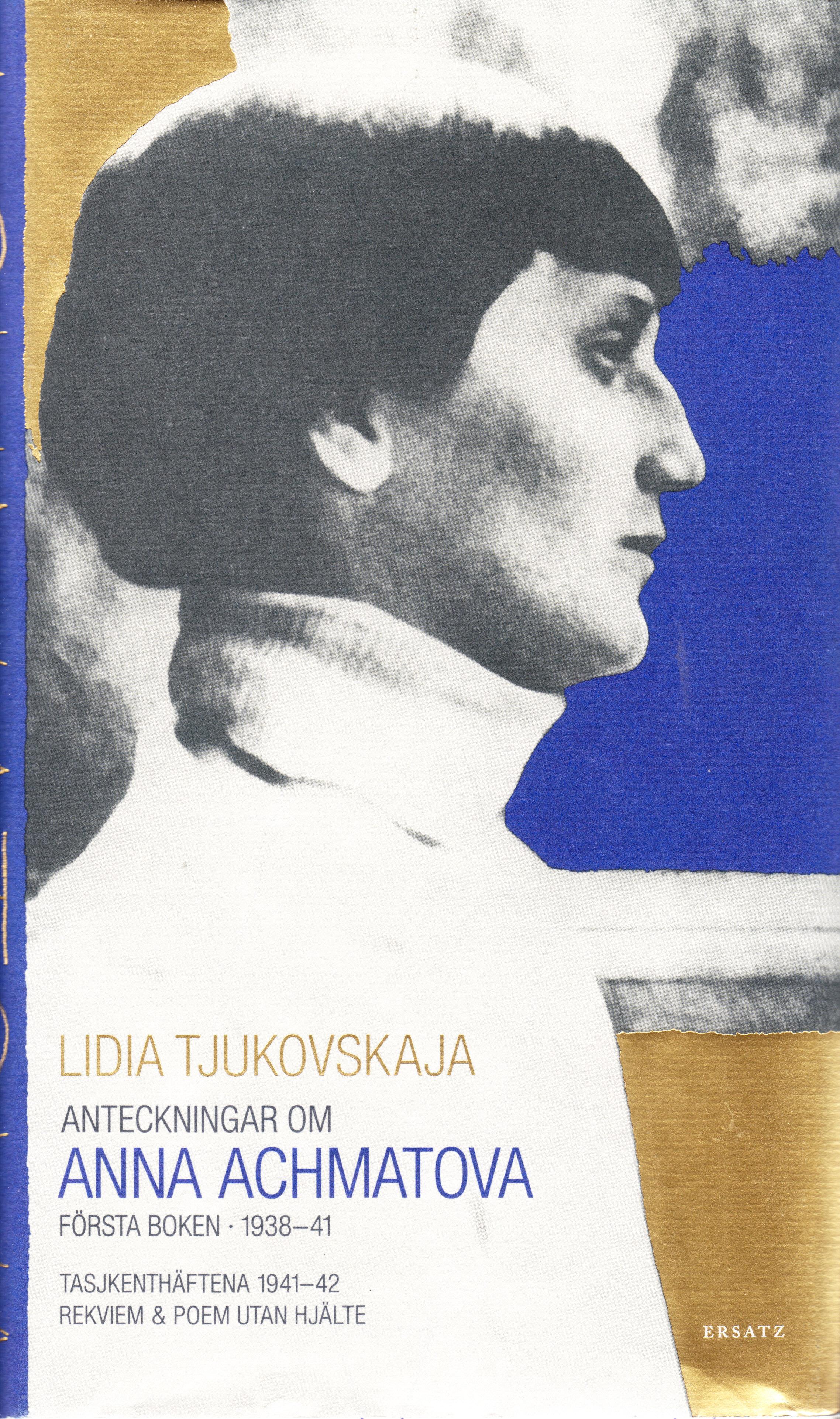 Anteckningar om Anna Achmatova, första boken: 1938-1941 Lidia Tjukovskaja