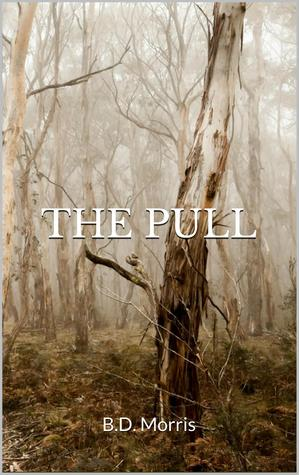 The Pull  by  B.D. Morris