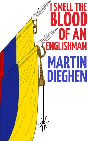 I Smell The Blood Of An Englishman  by  Martin Dieghen