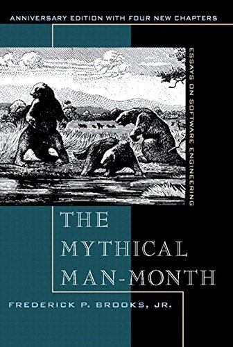 Mythical Man-Month, The: Essays on Software Engineering Frederick P. Brooks Jr.