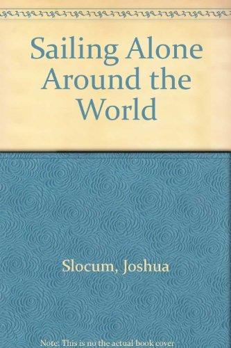SAILING ALONE AROUND THE WORLD AND VOYAGE OF THE LIBERDADE REISSUE Joshua Slocum