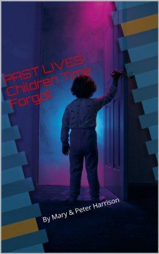 PAST LIVES : Children Time Forgot Mary Harrison