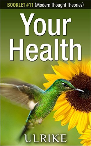 Your Health: Better Living Through Right Thinking (Modern Thought Book 11)  by  Ulrike