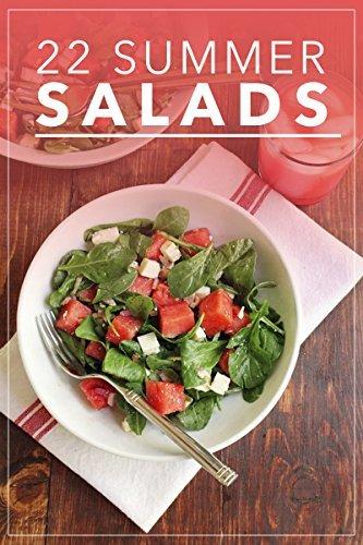 22 Summer Salads: Fresh, Healthy and Tasty Recipes for Summer Glen Bennett