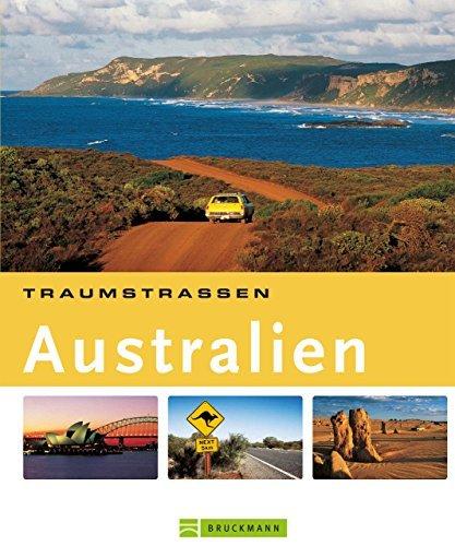 Traumstraßen Australien: Die schönsten Routen rund um Perth, Melbourne, Tasmanien, Brisbane. Jochen Müssig