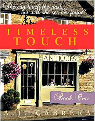 Timeless Touch (Book One) (Ancient City Series 2) A.J. Cabrera