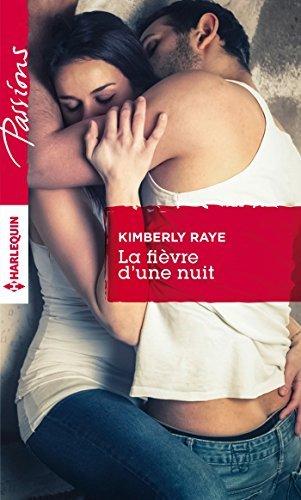 La fièvre dune nuit Kimberly Raye