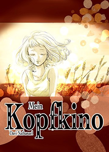 Mein Kopfkino  by  Davi Nathanael
