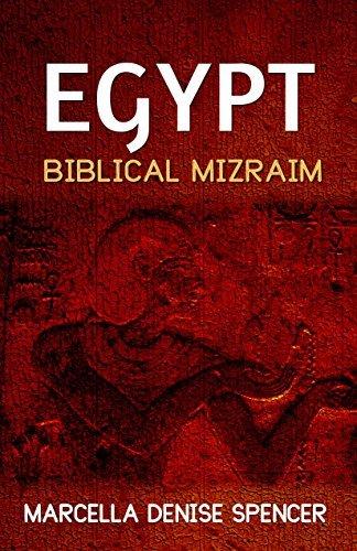 Egypt: Biblical Mizraim  by  Marcella Denise Spencer