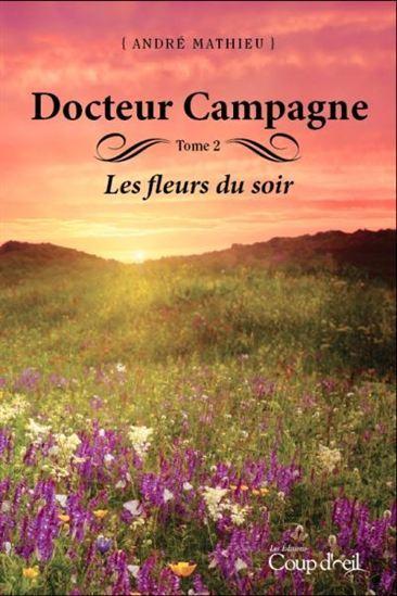 Docteur Campagne - Les fleurs du soir Tome 2 André Mathieu
