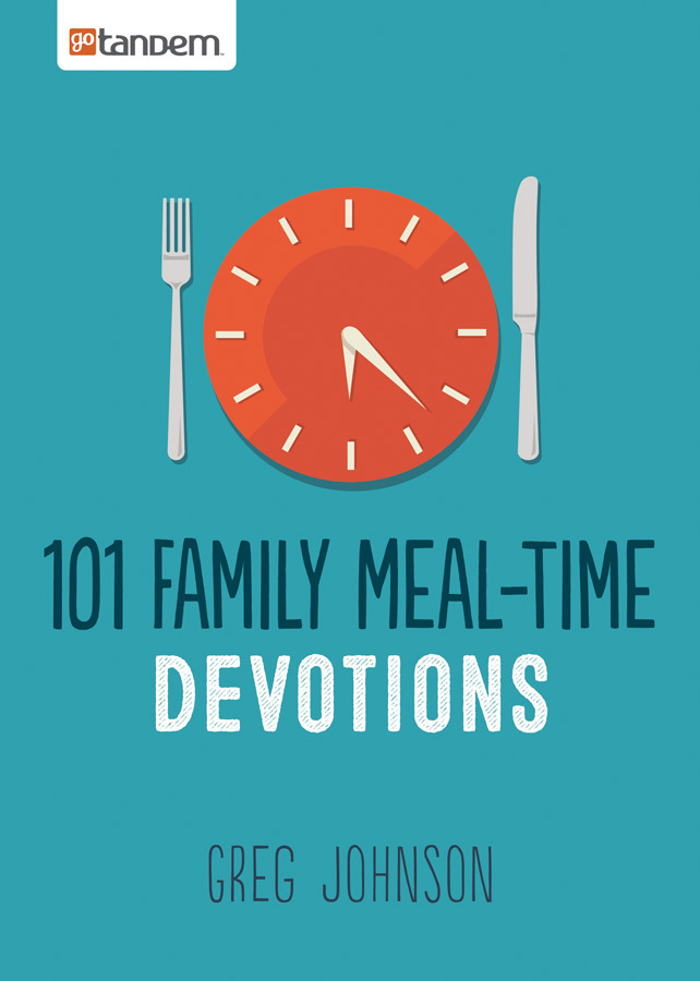 101 Family Meal-Time Devotions Greg Johnson