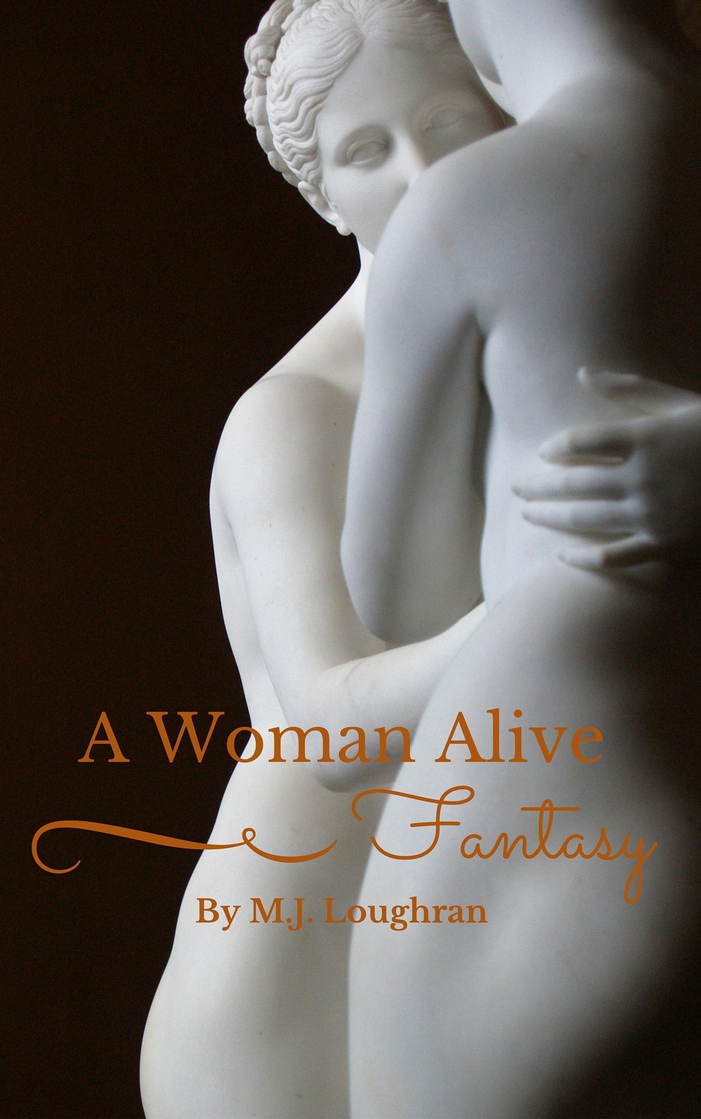 A Woman Alive: Fantasy  by  M.J. Loughran