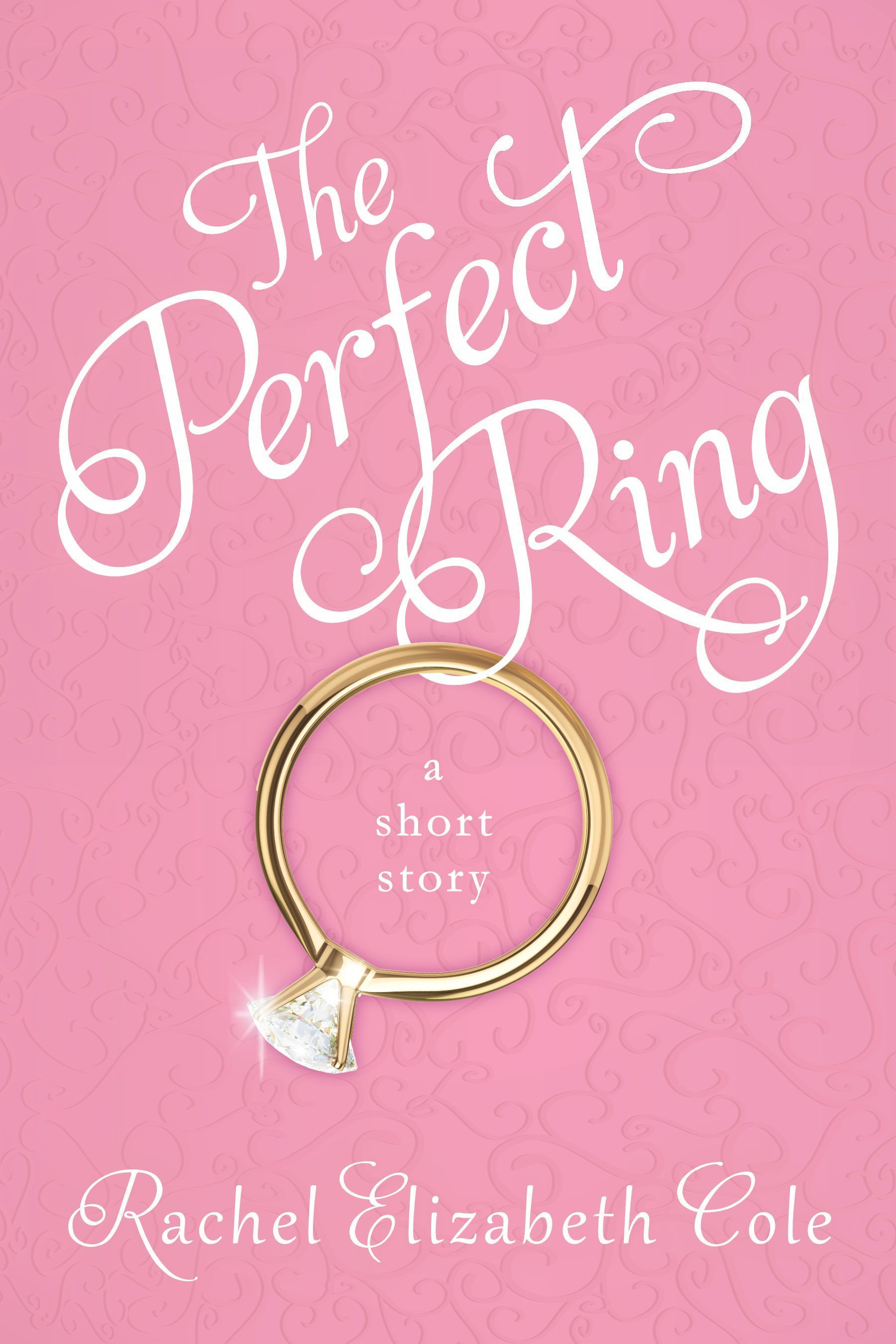 The Perfect Ring: A Short Story  by  Rachel Elizabeth Cole