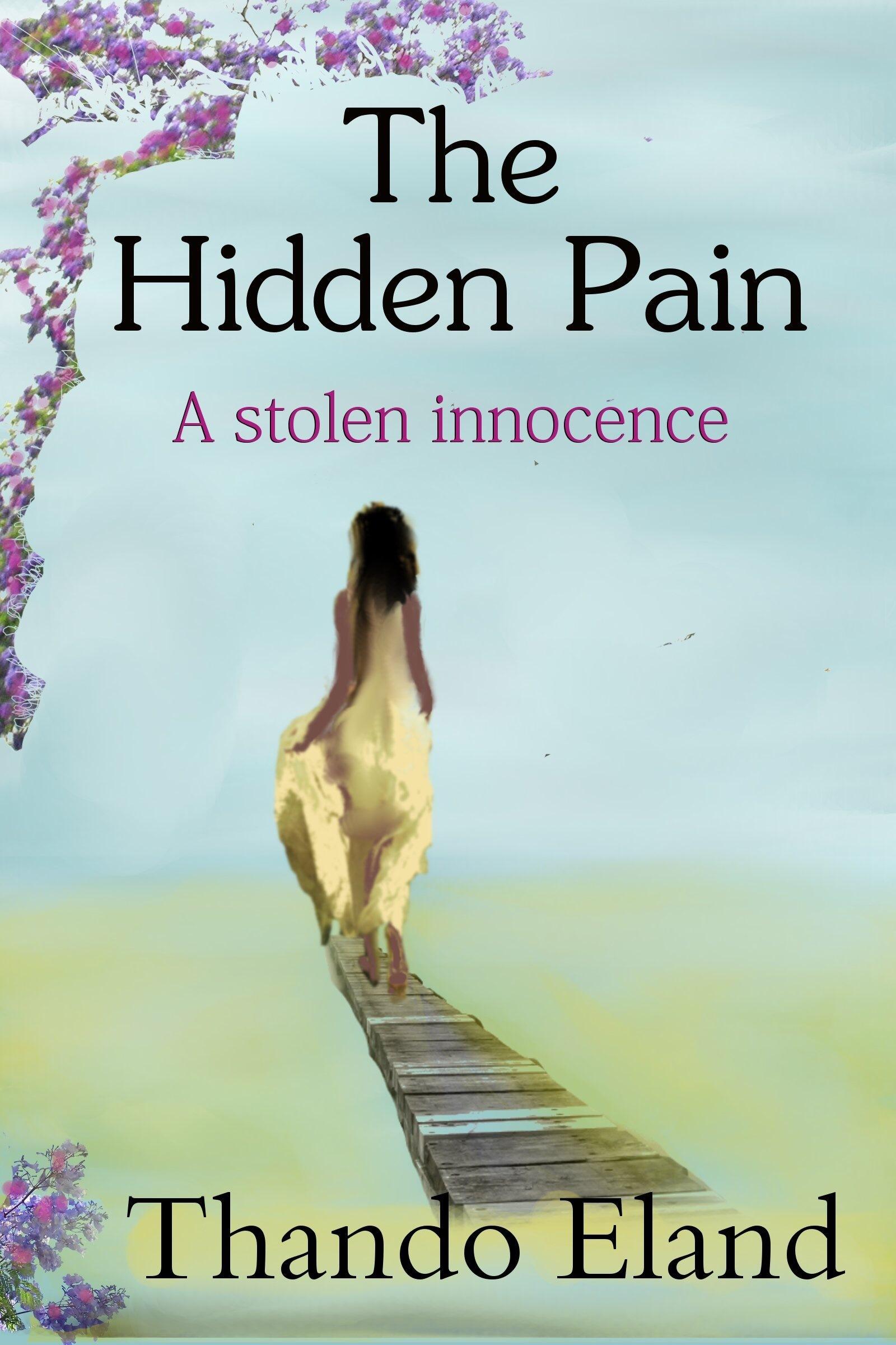 The Hidden Pain: A stolen innocence  by  Thando Eland