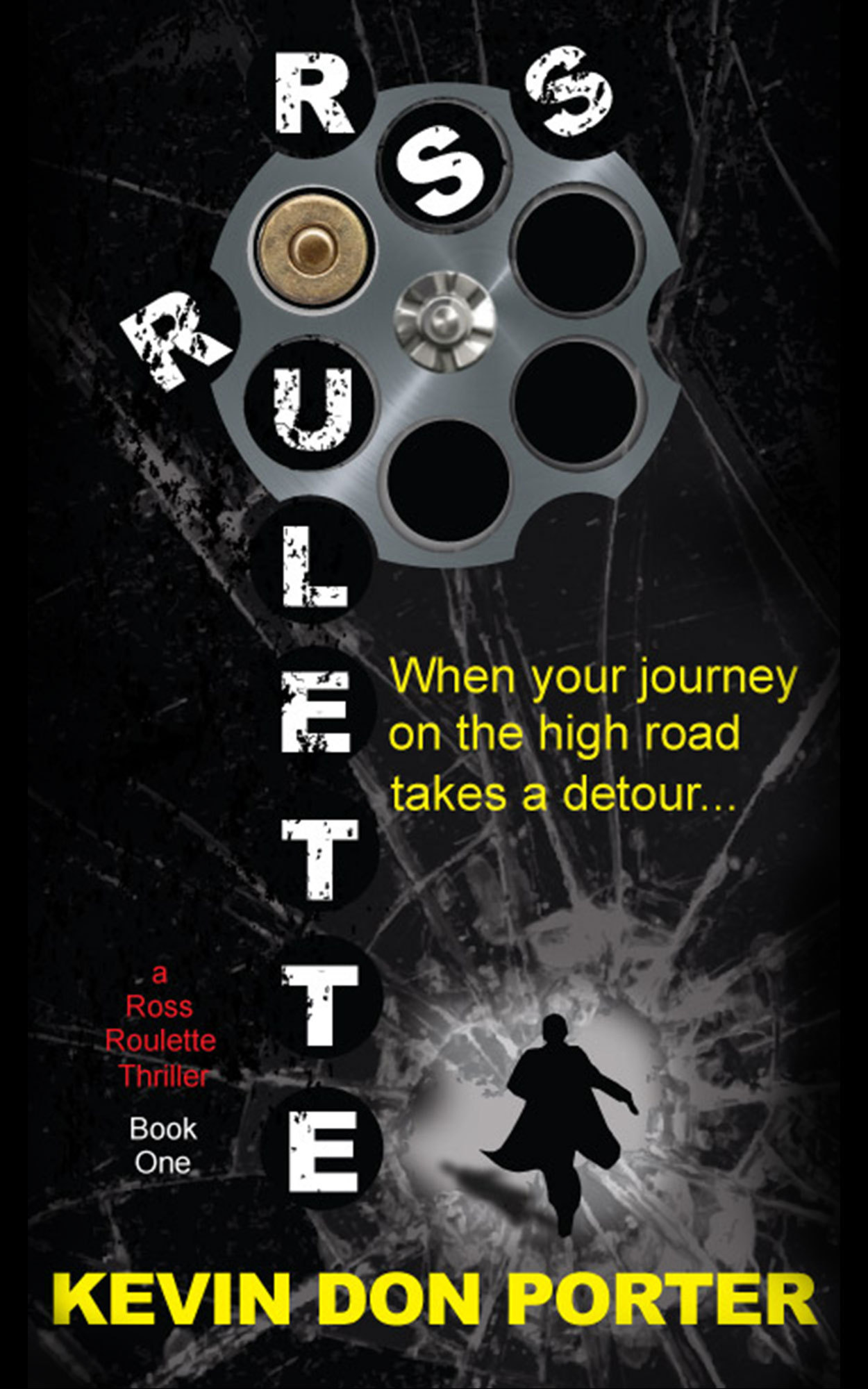 ROSS ROULETTE (A Ross Roulette Thriller, Book One) Kevin Don Porter