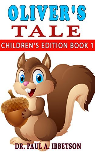 Olivers Tale Childrens Edition: Book 1  by  Dr. Paul A. Ibbetson