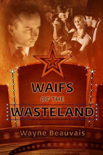 Waifs of the Wasteland  by  Wayne Beauvais