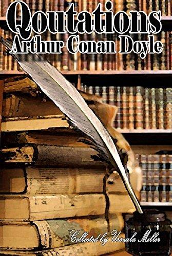 Quotations Arthur Conan Doyle by Arthur Conan Doyle