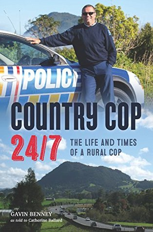 Country Cop 24/7: The Life and Times of a Rural Cop  by  Catherine Ballard