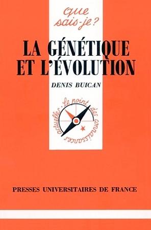 La génétique et lévolution  by  Denis Buican