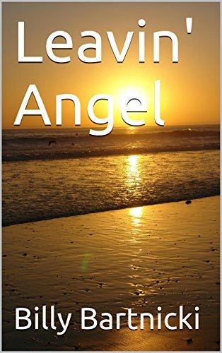 Leavin Angel  by  Billy Bartnicki