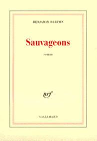 Sauvageons: roman Benjamin Berton