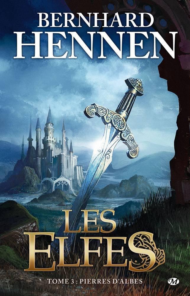 Pierres dAlbes (Les elfes, #3)  by  Bernhard Hennen