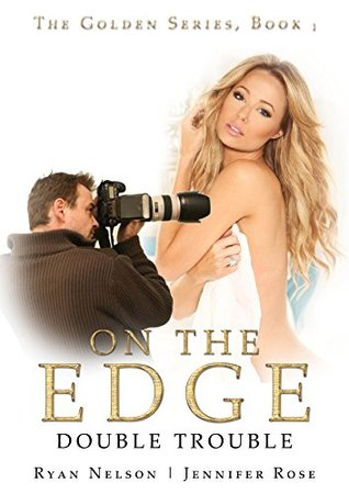 On The Edge: Double Trouble (The Golden Series Book 1) Ryan Nelson