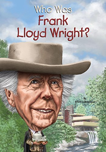 Who Was Frank Lloyd Wright?  by  Ellen Labrecque