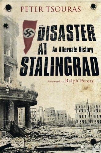 Disaster at Stalingrad: An Alternate History Peter G. Tsouras
