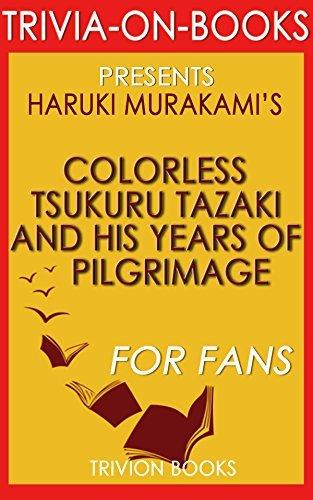 Colorless Tsukuru Tazaki and His Years of Pilgrimage: A Novel Haruki Murakami (Trivia-on-Books) by Trivion Books