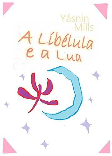 A Lua e a Libélula  by  Yásnin Mills
