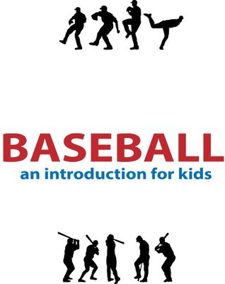 Baseball: An Introduction for kids with pictures and fun facts.  by  A+ Book Reports