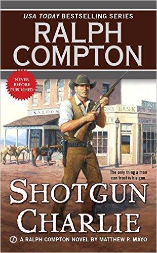 Shotgun Charlie Matthew P. Mayo