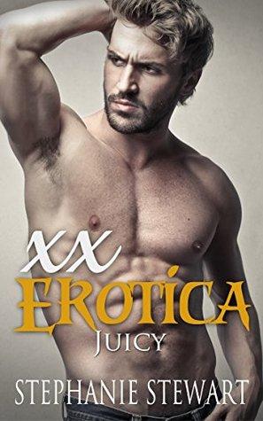 Romance MMF: Juicy (gay romance mm, gay mm, gay romance kindle,gay romance, gay, gay romance m m, gay fiction, gay alpha romance, Threesome Book 3) Stephanie Stewart