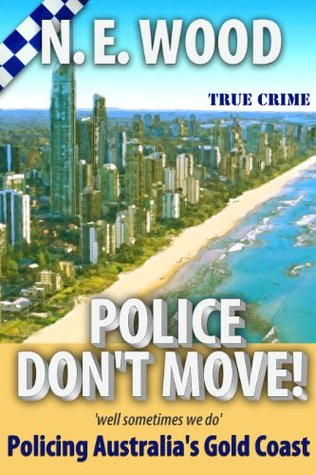 Police Dont Move!  by  N. E. Wood