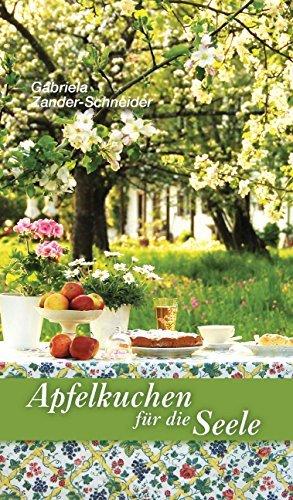 Apfelkuchen für die Seele  by  Gabriela Zander-Schneider