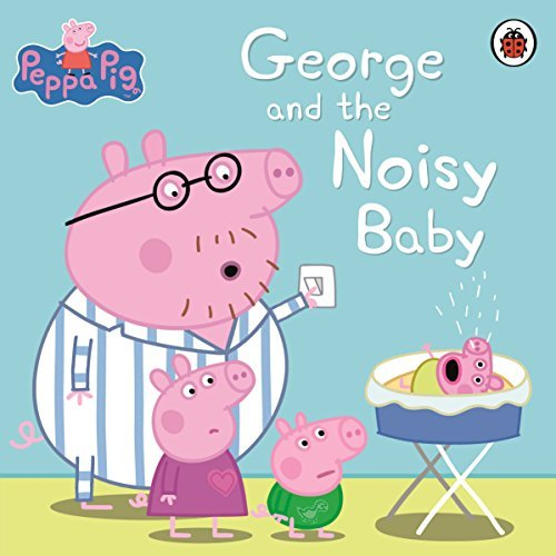 Peppa Pig: George and the Noisy Baby  by  Ladybird