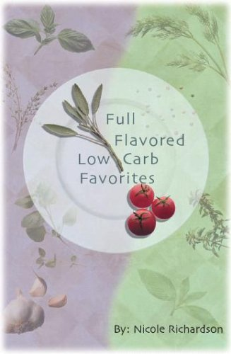Full Flavored Low Carb Favorites  by  Nicole Richardson