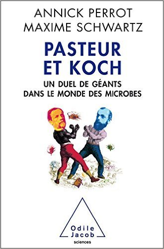 Pasteur et Koch  by  Maxime Schwartz