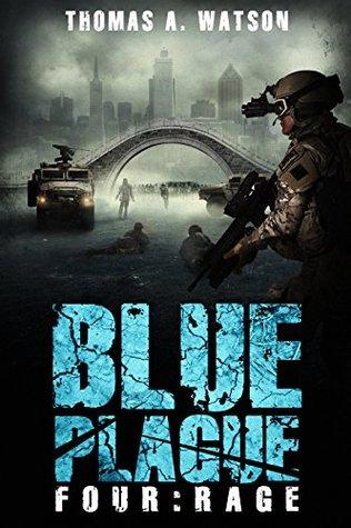 Rage (Blue Plague #4)  by  Thomas A. Watson