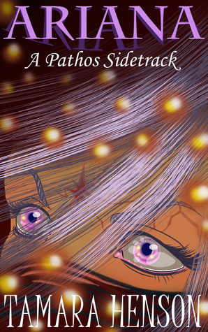 Ariana: A Pathos Sidetrack  by  Tamara Henson