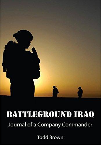 Battleground Iraq - Journal of a Company Commander Todd Brown