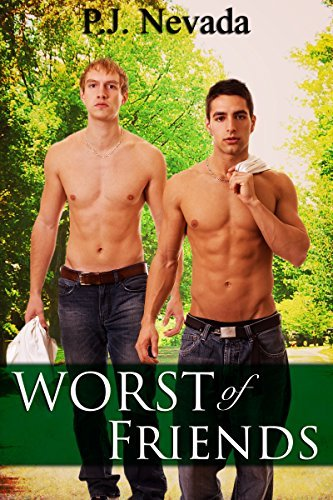 Worst of Friends  by  P.J. Nevada